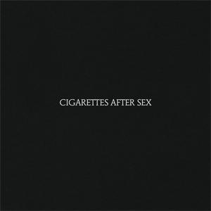 Cigarettes After Sex.